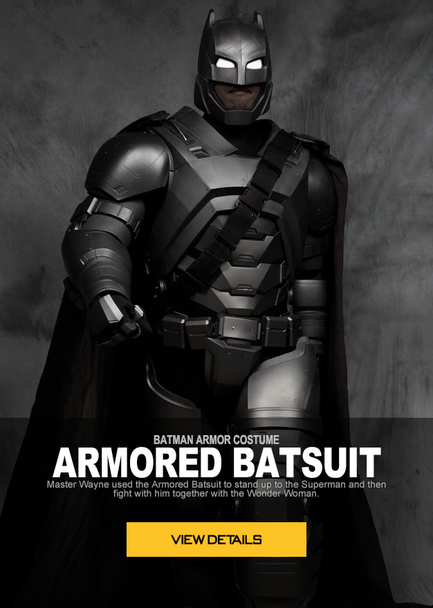 BATMAN ARMOR COSTUME ARMORED BATSUIT Master Wayne used the Armored Batsuit to stand up to the Superman and then fight with him together with the Wonder Woman. Now you can have this powerful armor costume and make big hits with your friends!