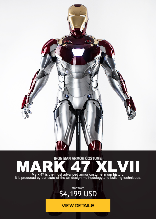 IRON MAN ARMOR COSTUME MARK 47 XLVII  Mark 47 is the most advanced armor costume in our history. It is produced by our state-of-the-art design methodology and building techniques.  start from $4,199 USD order now