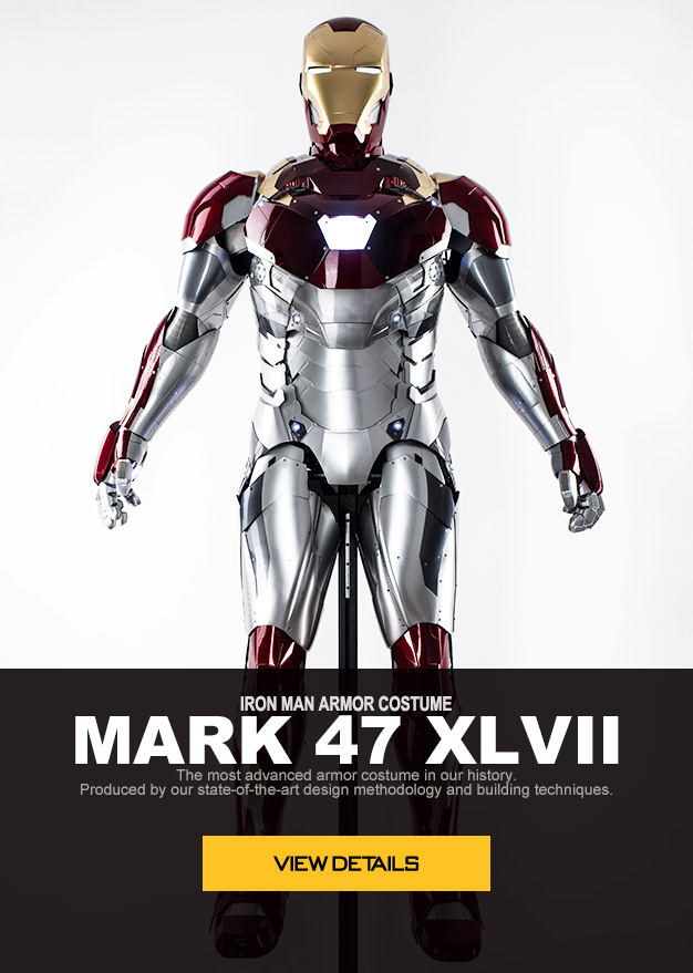 IRON MAN ARMOR COSTUME MARK 47 XLVII  Mark 47 is the most advanced armor costume in our history. It is produced by our state-of-the-art design methodology and building techniques.
